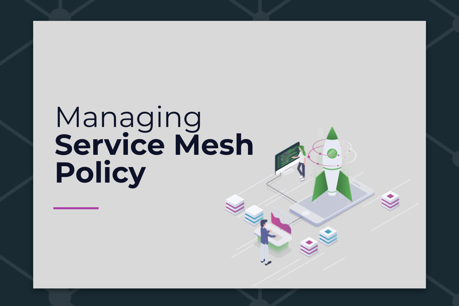 Managing Service Mesh Policy - Aspen Mesh