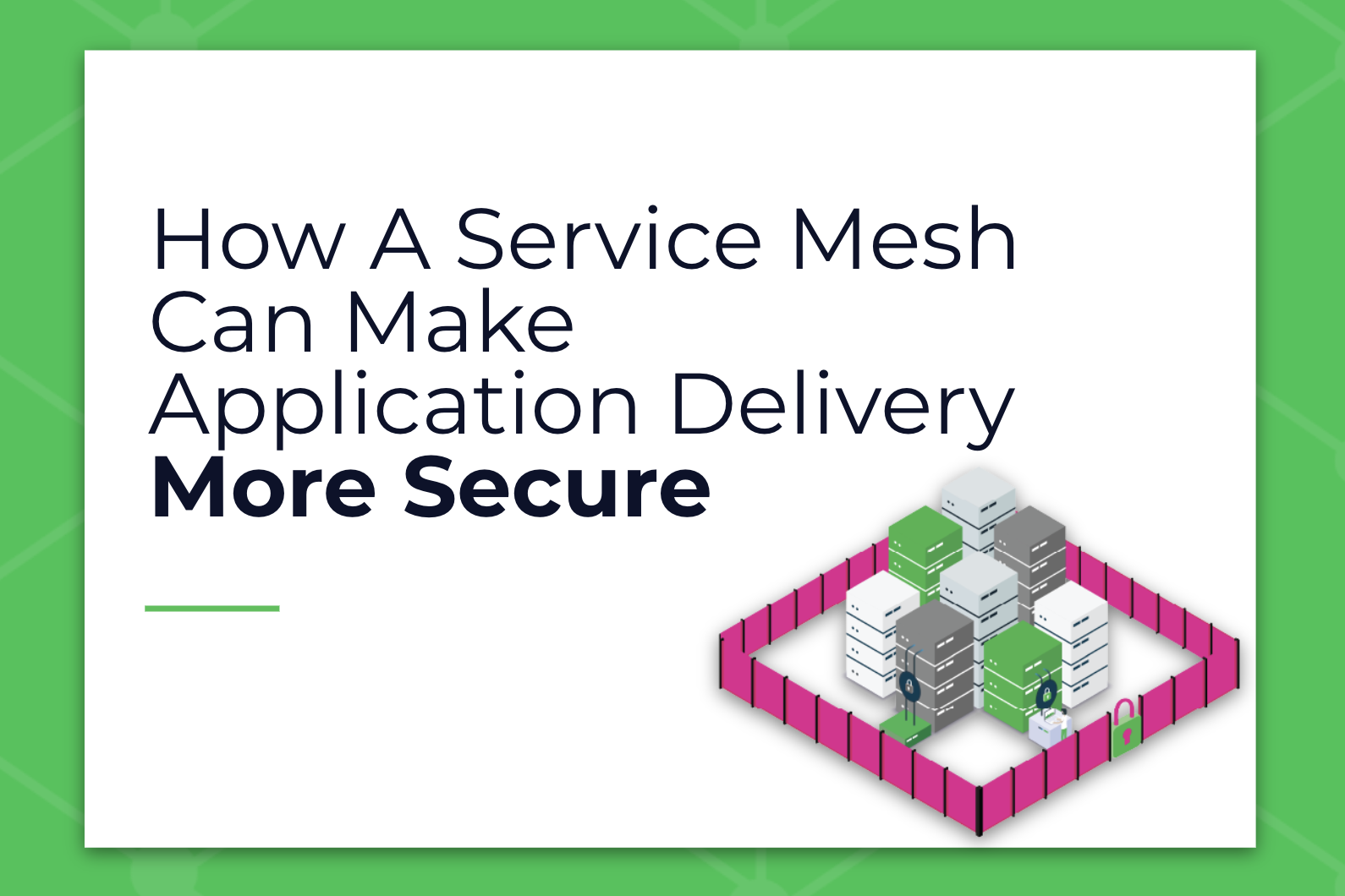 How A Service Mesh Can Make Application Delivery More Secure
