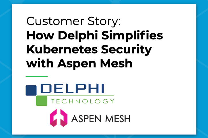 How Delphi Simplifies Kubernetes Security with Aspen Mesh
