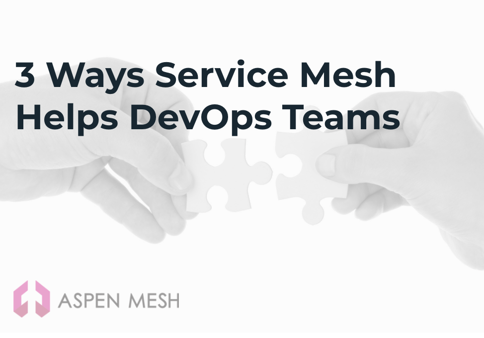 3 Ways Service Mesh Helps DevOps